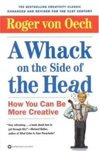 A Whack on the Side of the Head by Roger von Oech, The Leader's Digest by Suzi McAlpine