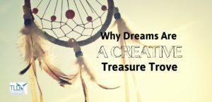 Why Dreams Are A Creative Treasure Trove